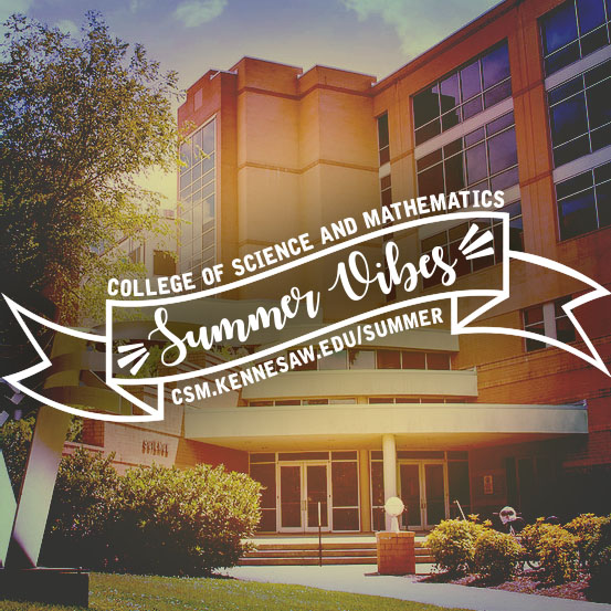 Catch summer vibes and register for College of Science and Mathematics classes this summer 2019! Link to more information