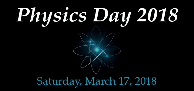 Graphic for Physics day on Saturday, March 17, 2018
